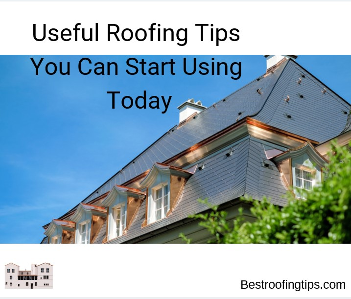 Userful Tips for Roofing