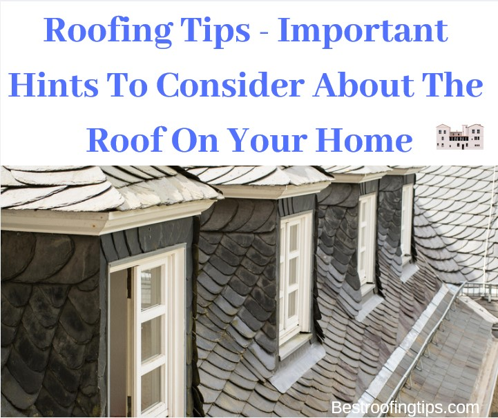 Roofing tips for selecting Roof